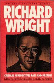 Richard Wright: Critical Prespectives Past And Present (Amistad Literary Series).