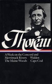 A Week on the Concord and Merrimack Rivers, Walden: or, Life in the Woods, The Maine Woods, Cape Cod