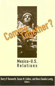 Coming Together? Mexico - U. S. Relations