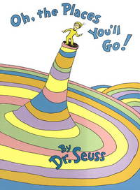 Oh, the Places Youll Go! (Classic Seuss)