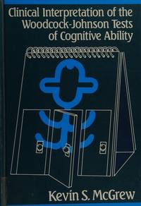 Clinical interpretation of the Woodcock-Johnson Tests of Cognitive Ability