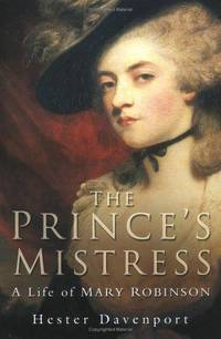 The Prince's Mistress: A Life of Mary Robinson