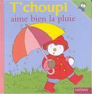 T Choupi Aime Bien La Pluie