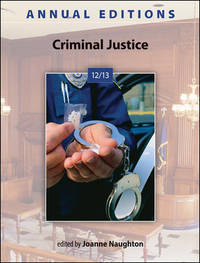 Annual Editions: Criminal Justice 12/13 by  Joanne Naughton - Paperback - 2012-02-09 - from Universal Textbook (SKU: PART002030)