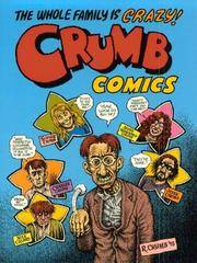 Crumb Comics: The Whole Family Is Crazy!
