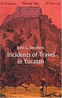 image of Incidents of Travel in Yucatan (Volume Two)