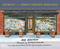 Footnotes from the World's Greatest Bookstores: True Tales and Lost Moments from Book Buyers,...
