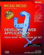 MCAD/MCSD Self-Paced Training Kit: Developing Web Applications with Microsoft Visual Basic .NET...