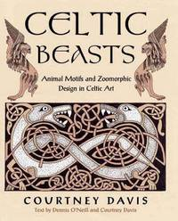 Celtic Beasts, Animal Motifs and Zoomorphic Design in Celtic Art