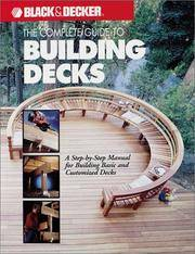 Black & Decker The Complete Guide to Building Decks New Revised and Expanded Edition