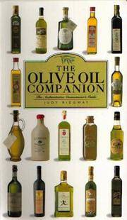 The Olive Oil Companion : The Authoritative Connoisseur's Guide