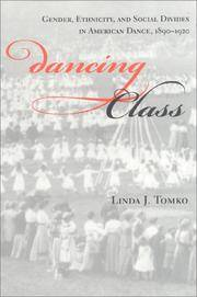 Dancing Class : Gender, Ethnicity, and Social Divides in American Dance, 1890-1920 by Tomko  Linda J - Paperback - 1st Edition - 1999 - from mompopsbooks (SKU: 013872)