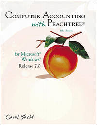 Computer Accounting with Peachtree for Microsoft Windows, Release 7.0, 4th  edition