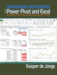 Dashboarding and Reporting with Power Pivot and Excel: How to Design and Create a Financial...