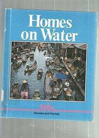 HOMES ON WATER by  Alan James - Hardcover - 1989 - from Neil Shillington: Bookdealer & Booksearch and Biblio.co.uk