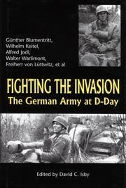 Fighting the Invasion - the German Army at D-Day