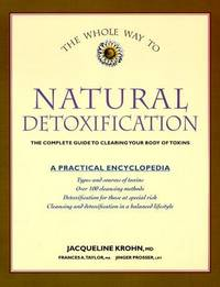 The Whole Way to Natural Detoxification: Clearing Your Body of Toxins