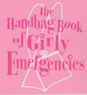 Handbag Book of Girly Emergencies(Chinese Edition)