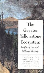 The Greater Yellowstone Ecosystem: Redefining America's Wilderness Heritage