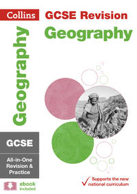Collins GCSE Revision and Practice: New 2016 Curriculum ? GCSE Geography: All-in-one Revision and...