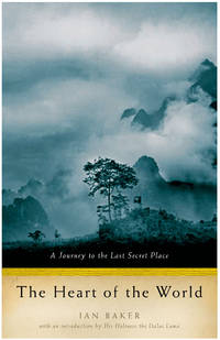 image of The Heart Of The World: A Journey To The Last Secret Place