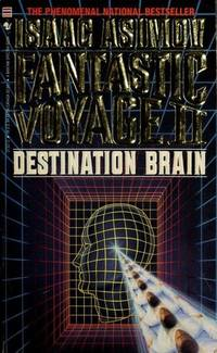 Fantastic Voyage II: Destination Brain by  Isaac Asimov - Paperback - First Edition - 1988 - from Patricia Tucker (SKU: 000494)