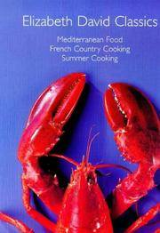 "image of Elizabeth David Classics: ""Mediterranean Food"", ""French Country Cooking"" and ""Summer Cooking"""