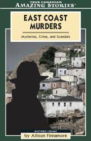 East Coast Murders: Mysteries, Crimes and Scandals (Amazing Stories)