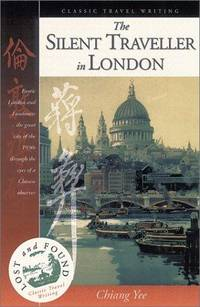 image of The Silent Traveller in London (Lost_Found Classic Travel Writing)