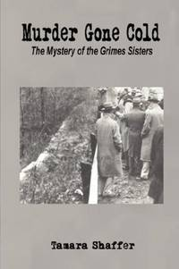 MURDER GONE COLD: THE MYSTERY OF THE GRIMES SISTERS