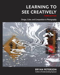 image of Learning to See Creatively: Design, Color, and Composition in Photography