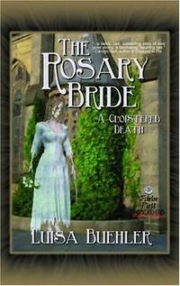The Rosary Bride: A Cloistered Death (A Grace Marsden Mystery Book One) (Grace Marsden Mysteries)