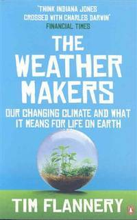 image of The Weather Makers: Our Changing Climate and what it means for Life on Earth