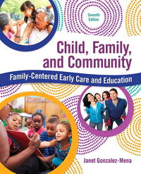 Child, Family, and Community: Family-Centered Early Care and Education (7th Edition) (Paperback)