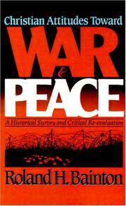 Christian Attitudes Toward War and Peace by Bainton, Roland H - 1979