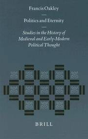 Politics and Eternity: Studies in the History of Medieval and Early Modern Political Thought...