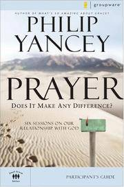 Prayer Participant's Guide: Six Sessions on Our Relationship with God (Groupware Small Group...