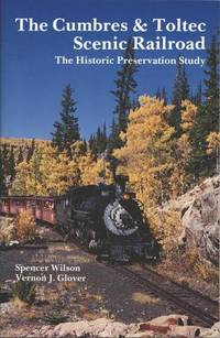 The Cumbres & Toltec Scenic Railroad The Historic Preservation Study