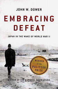 Embracing Defeat: Japan in the Wake of World War II by  John W Dower - Paperback - from Russell Books Ltd and Biblio.co.uk
