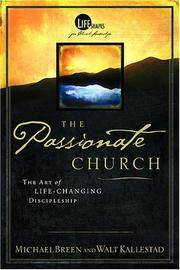 The Passionate Church: The Art Of Life-Changing Discipleship (Life Shape, The Language Of Leadership)