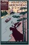 The WPA Guide to the Minnesota Arrowhead Country. [American Guide Series].