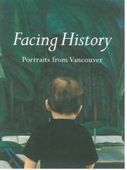 Facing History Portraits from Vancouver