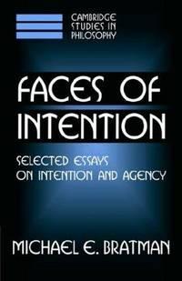 Faces of Intention (Cambridge Studies in Philosophy)