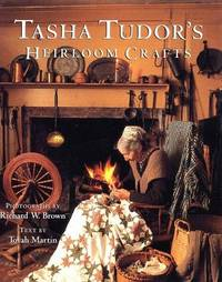 Tasha Tudor's Heirloom Crafts