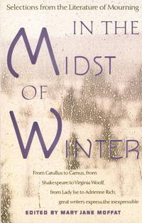 In the Midst of Winter  Selections from the Literature of Mourning