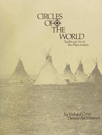 Circles of the World: Traditional Arts of the Plains Indians.