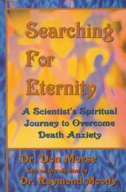 Searching For Eternity : A Scientist's Spiritual Journey to Overcome Death Anxiety by Dr. Don Morse - Paperback - 2000-02-01 - from Ergodebooks (SKU: SONG0940829274)