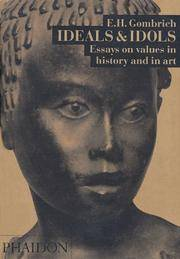 IDEALS & IDOLS: ESSAYS ON VALUES IN HISTORY AND IN ART