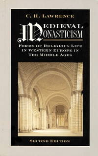 Medival Monasticsm:Forms Of Religious Life In Western Europe In The Middle Ages