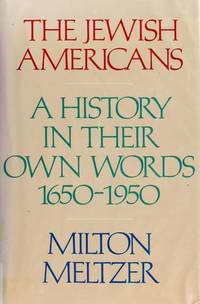 The Jewish Americans by  Milton Meltzer - 1st - 1982 - from Snowball Bookshop (SKU: T09495JWr)
